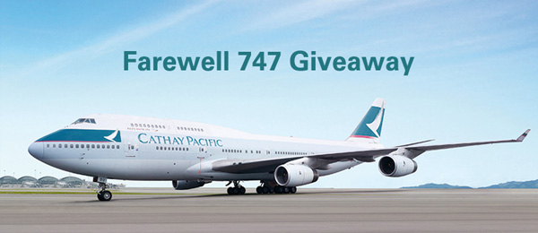 Cathay Pacific Farewell 747 Giveaway